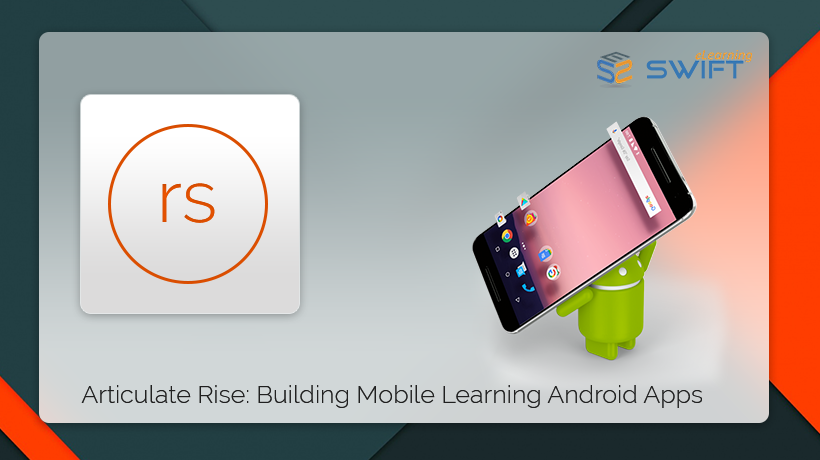 Convert Articulate Rise eLearning courses to Android Apps