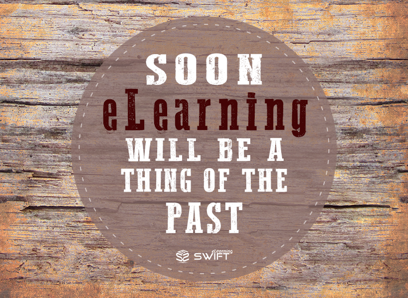 Soon_elearning_will_be_a_ thing_of_the_past