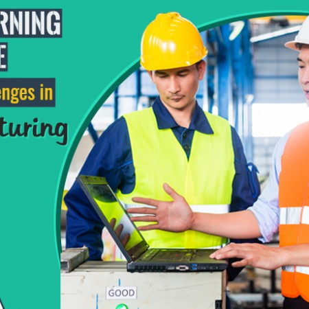 Elearning and Training Challenges in Manufacturing Industry