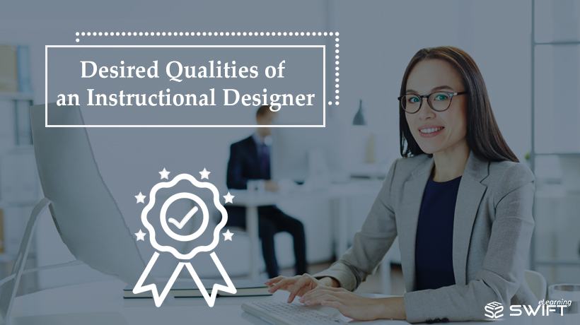 Instructional Designer Qualities Required In Elearning