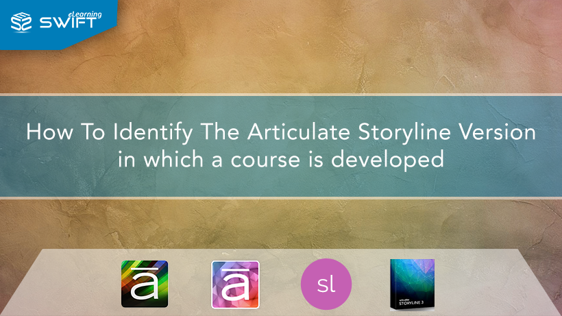 How-To-Identify-The-Articulate-Storyline-Version-in-which-a-course-is-developed