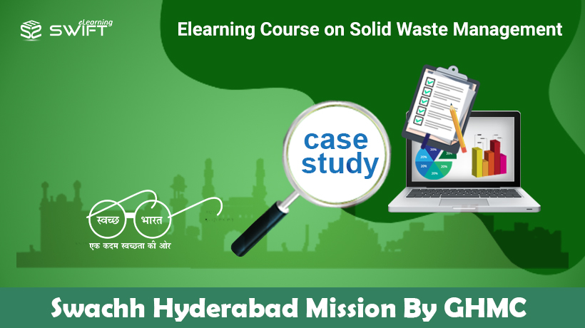 Solid Waste Management eLearning Course on Behalf of Swachh Hyderabad