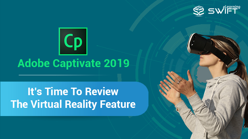 Adobe Captivate 2019 Virtual Reality Project – A Developer's Review