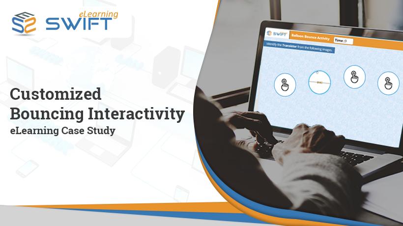 Case study-Custom eLearning interactivities using Articulate Storyline 360