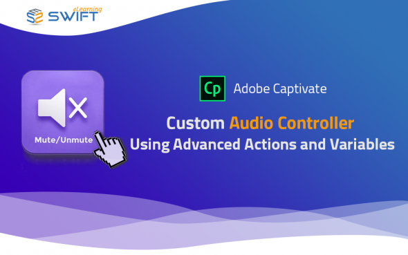 Adobe Captivate 2019 – Creating Custom Mute and Unmute Audio Button Using Advanced Actions and Variables