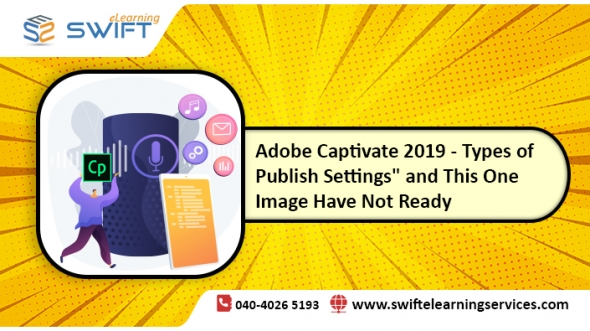 Adobe Captivate 2019 - Types of publish settings and this one image have not ready
