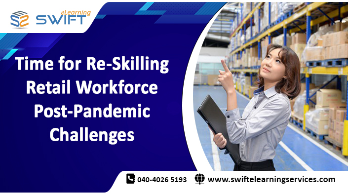 Time for Re-Skilling Retail Workforce - Post-Pandemic Challenges