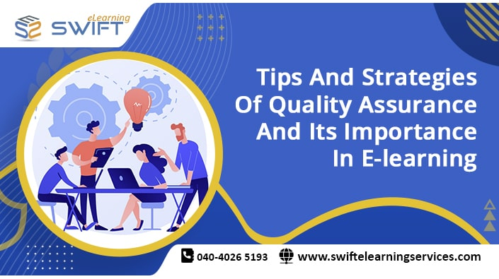 Tips and Strategies of Quality Assurance in e-learning and its importance