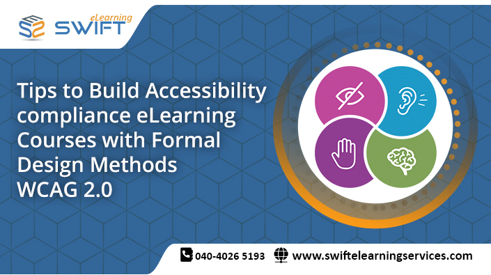 Tips to Build Accessibility compliance eLearning Courses with Formal Design Methods - WCAG 2.0