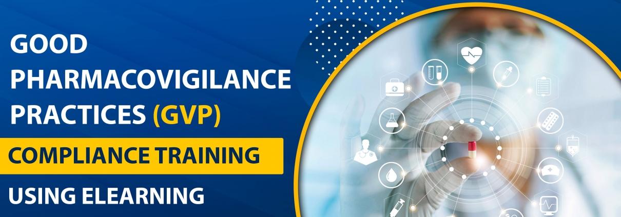 Good Pharmacovigilance Practices (GVP) Compliance Training Using eLearning